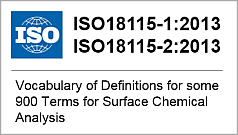 ISO18115-1:2013, ISO18115-2:2013, Vocabulary of Definitions for some 900 Terms for Surface Chemical Analysis